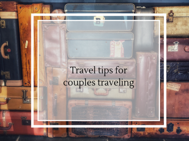 Couples traveling tips
